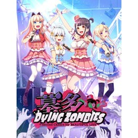 Hakata Dyingzombies ~Second Chance for Beautiful Live~ Image