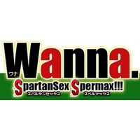 Wanna. SpartanSex Spermax!!!
